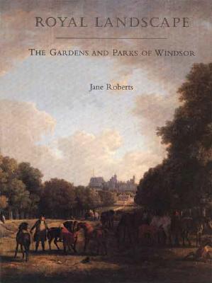 Image for Royal Landscape: The Gardens and Parks of Windsor
