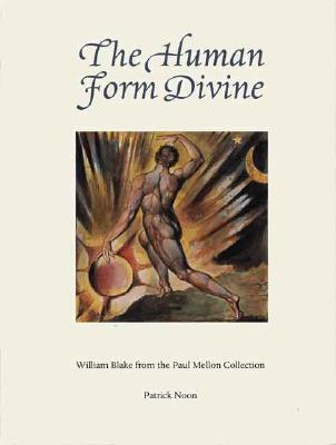 Image for Human Form Divine: William Blake from the Paul Mellon Collection