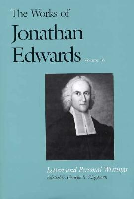 Image for Letters and Personal Writings (The Works of Jonathan Edwards Series, Volume 16)