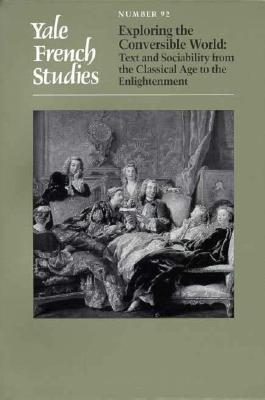 Image for Yale French Studies, Number 92: Exploring the Conversible World: Text and Sociability from the Classical Age to the Enlightenment (Yale French Studies Series)