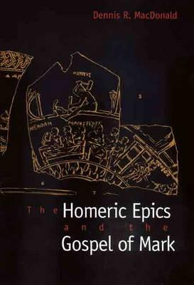 Image for The Homeric Epics and the Gospel of Mark