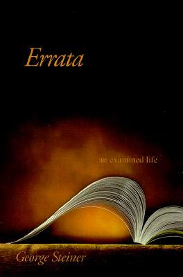 Errata: An Examined Life, Steiner, George