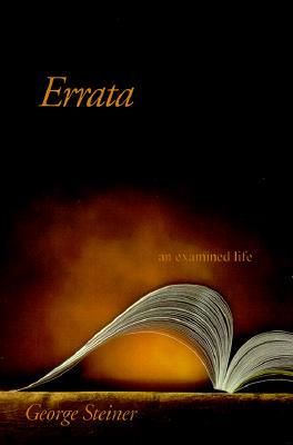 Errata: An Examined Life, GEORGE STEINER