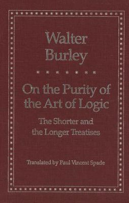 Image for On the Purity of the Art of Logic: The Shorter and the Longer Treatises (Yale Library of Medieval Philosophy Series)