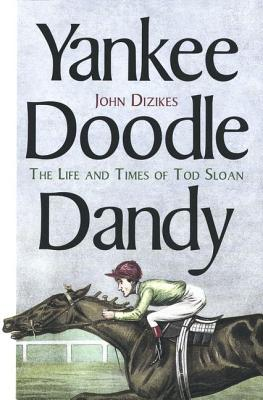 Image for Yankee Doodle Dandy: The Life and Times of Tod Sloan