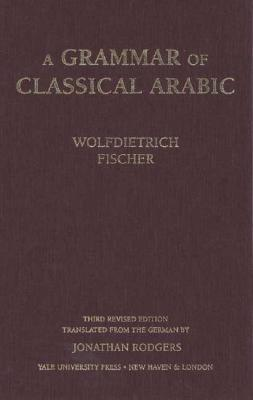 Image for A Grammar of Classical Arabic: Third Revised Edition