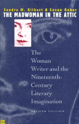 Image for The Madwoman in the Attic: The Woman Writer and the Nineteenth-Century Literary Imagination (Yale Nota Bene S)