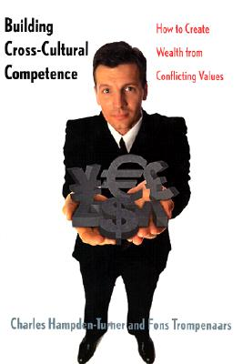 Image for Building Cross-Cultural Competence: How to Create Wealth from Conflicting Values