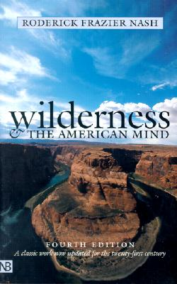 Wilderness and the American Mind, Roderick Frazier Nash