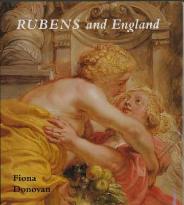 Image for Rubens and England (The Paul Mellon Centre for Studies in British Art)