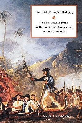Image for Trial of the Cannibal Dog: The Remarkable Story of Captain Cook's Encounters in