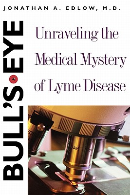 Image for Bull's Eye: Unraveling the Medical Mystery of Lyme Disease