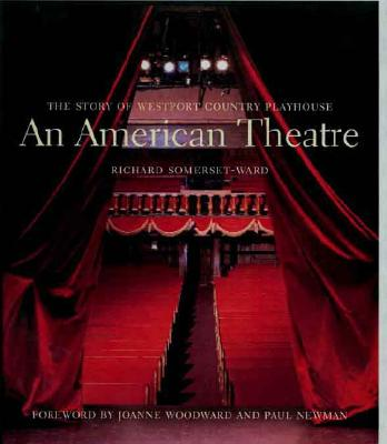 Image for An American Theatre: The Story of Westport Country Playhouse, 1931-2005