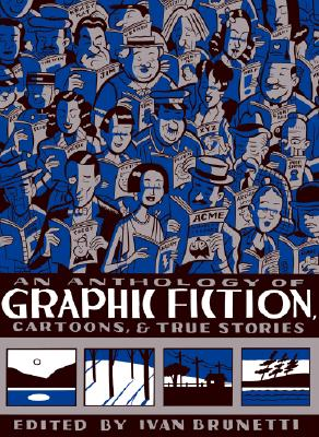 Image for An Anthology of Graphic Fiction, Cartoons, and True Stories (Anthology of Graphic Fiction, Cartoons, & True Stories, Volume 1)