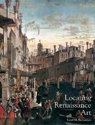 Image for Locating Renaissance Art (Renaissance Art Reconsidered)