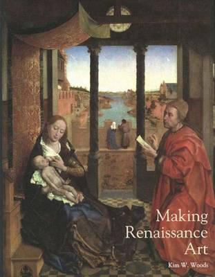 Image for Making Renaissance Art (Renaissance Art Reconsidered)