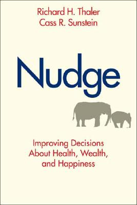 Image for Nudge: Improving Decisions About Health, Wealth, and Happiness