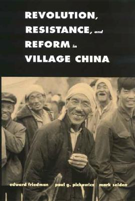 Image for REVOLUTION, RESISTANCE, AND REFORM IN VILLAGE CHINA