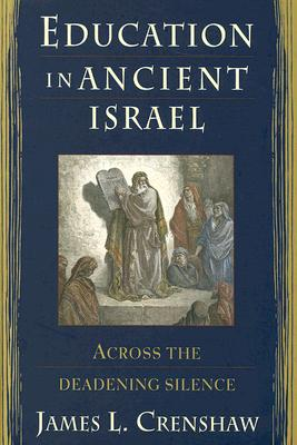 Image for Education in Ancient Israel: Across the Deadening Silence (The Anchor Yale Bible Reference Library)