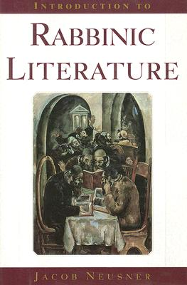 Introduction to Rabbinic Literature (The Anchor Yale Bible Reference Library), Neusner, Jacob