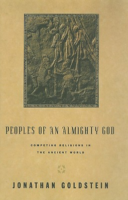 Image for Peoples of an Almighty God: Competing Religions in the Ancient World (The Anchor Yale Bible Reference Library)