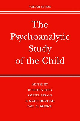 Image for The Psychoanalytic Study of the Child: Volume 63 (The Psychoanalytic Study of the Child Series)
