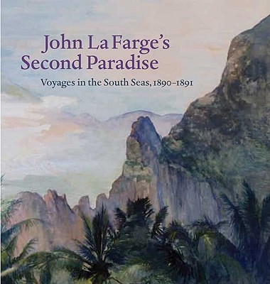 Image for John La Farge's Second Paradise: Voyages in the South Seas, 1890-1891 (Yale University Art Gallery)