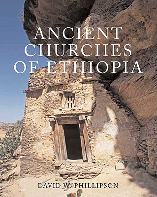Ancient Churches of Ethiopia, David W. Phillipson