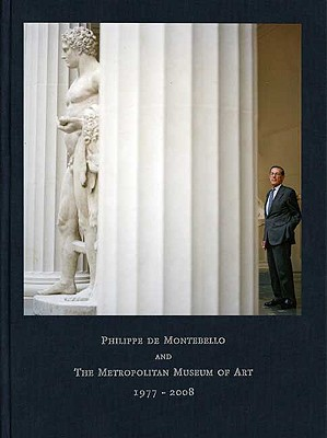 Image for Philippe de Montebello and The Metropolitan Museum of Art, 1977-2008