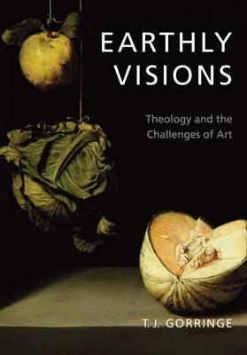 Image for Earthly Visions: Theology and the Challenges of Art