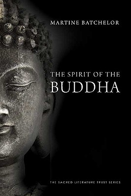The Spirit of the Buddha, Batchelor, Martine