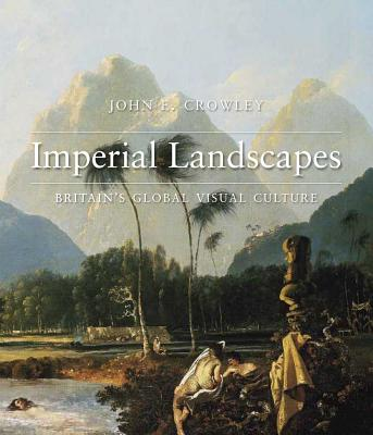 Image for Imperial Landscapes: Britain's Global Visual Culture, 1745-1820