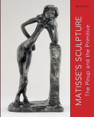Image for Matisse's Sculpture: The Pinup and the Primitive