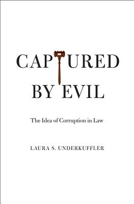 Image for Captured by Evil: The Idea of Corruption in Law