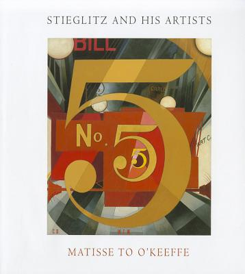 Image for Stieglitz and His Artists: Matisse to O'Keeffe (Metropolitan Museum of Art)