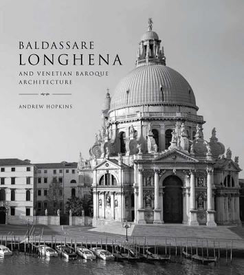 Image for Baldassare Longhena and Venetian Baroque Architecture
