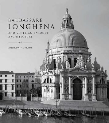 Image for Baldassare Longhena and Venetian Baroque Architecture