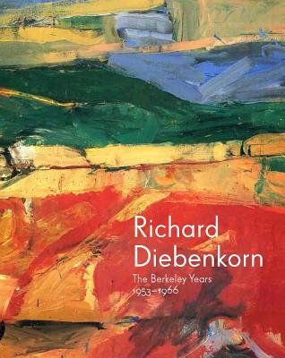 Image for Richard Diebenkorn: The Berkeley Years, 1953-1966