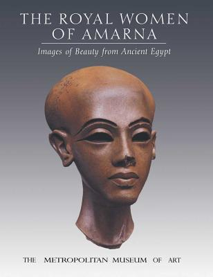 Image for The Royal Women of Amarna: Images of Beauty from Ancient Egypt