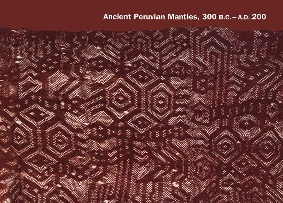 Image for Ancient Peruvian Mantles, 300 B.C.�A.D. 200