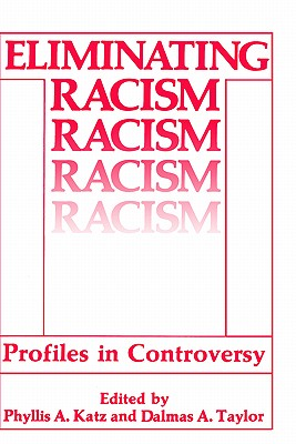 Image for Eliminating Racism: Profiles in Controversy (Perspectives in Social Psychology)