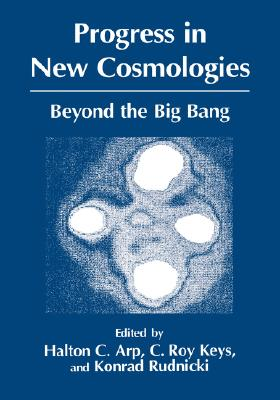 Progress in New Cosmologies: Beyond the Big Bang (Studies of Great Texts in Science)