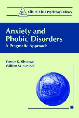 Image for Anxiety and Phobic Disorders: A Pragmatic Approach (Clinical Child Psychology Library)