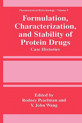 Formulation, Characterization, and Stability of Protein Drugs: Case Histories (Pharmaceutical Biotechnology)