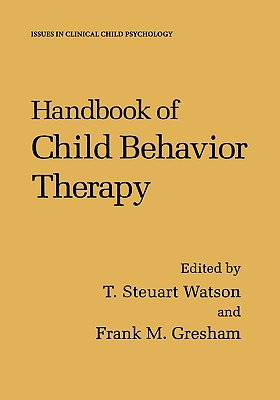 Handbook of Child Behavior Therapy (Issues in Clinical Child Psychology)
