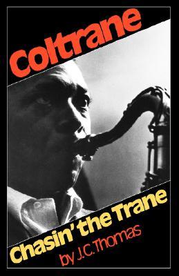 Chasin' The Trane (Da Capo Paperback), J. C. Thomas
