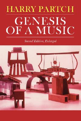Genesis Of A Music: An Account Of A Creative Work, Its Roots, And Its Fulfillments, Second Edition (Da Capo Paperback), Harry Partch