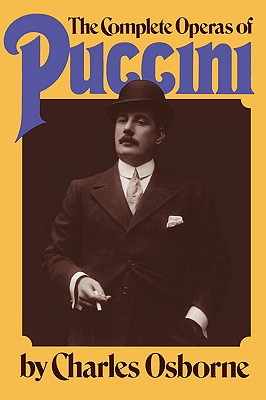 Image for The Complete Operas of Puccini: A Critical Guide (Da Capo Paperback)