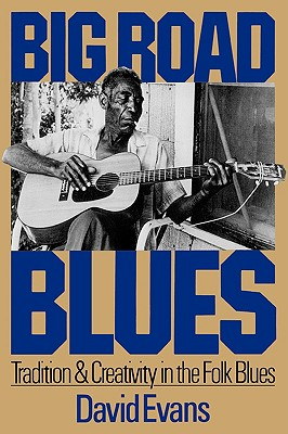 Image for Big Road Blues: Tradition And Creativity In The Folk Blues (A Da Capo paperback)