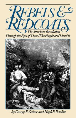 Image for Rebels And Redcoats: The American Revolution Through The Eyes Of Those That Fought And Lived It (Da Capo Paperback)